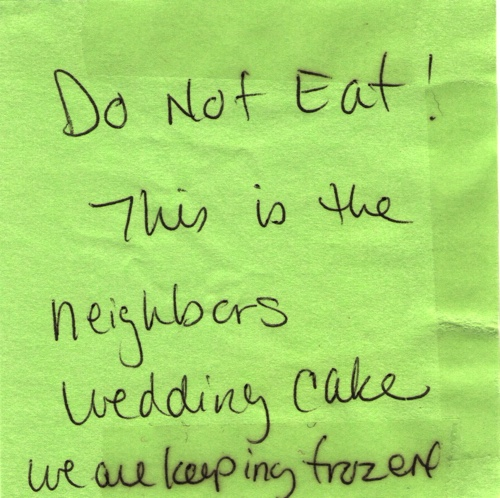 do not eat!  this is the neighbors' wedding cake that we are keeping frozen!